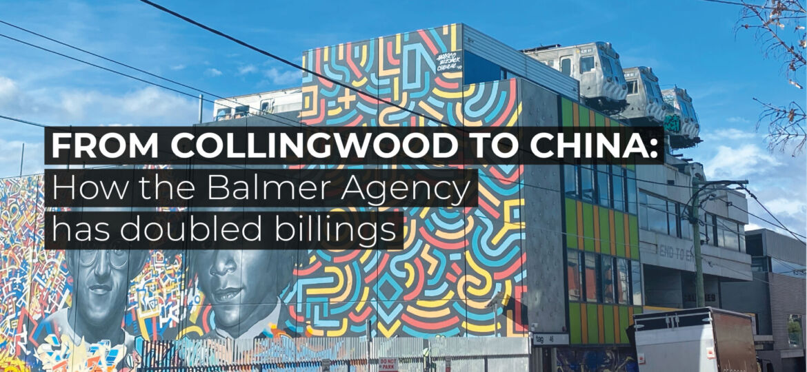 """Collingwood graffiti image with text 'how the Balmer Agency has doubled billings"""""""